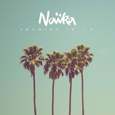 Naïka - Snowing in L.A.
