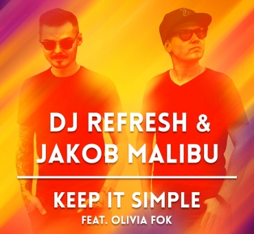 "Dj Refresh powraca! Nowy, taneczny singiel ""Keep It Simple"""