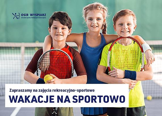 """Zaproszenie do udziału w """"Wakacjach na sportowo"""""""