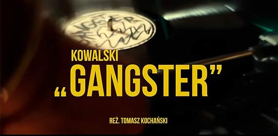 Premiera nowego singla Kowalski - Gangster