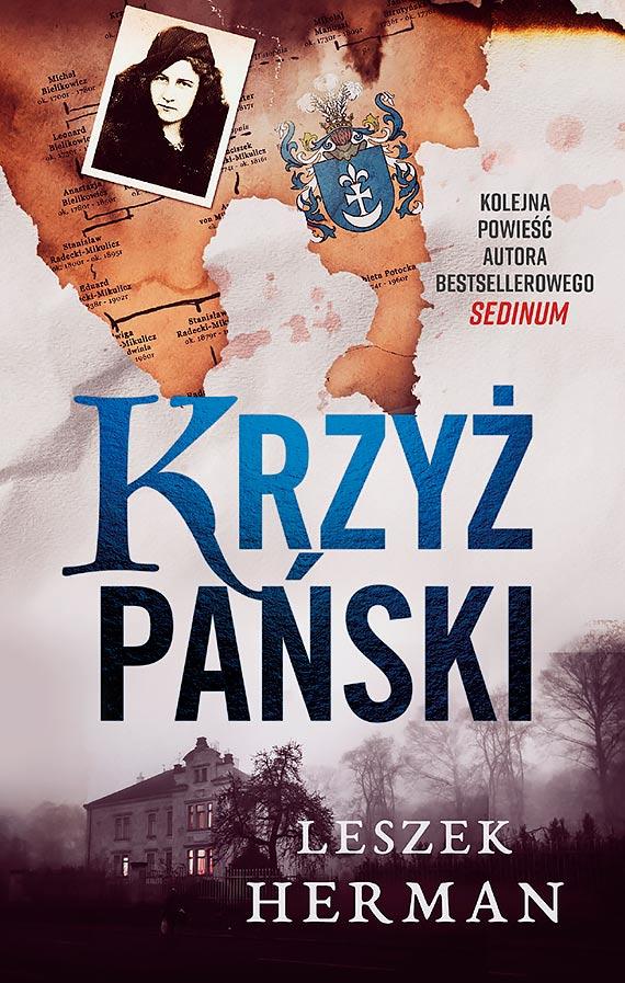 """""""Krzyż Pański"""" - nowa powieść Leszka Hermana, autora bestselleru """"Sedinum"""""""