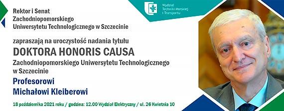 Tytuł doktora honoris causa Zachodniopomorskiego Uniwersytetu Technologicznego w Szczecinie dla prof. Michała Kleibera