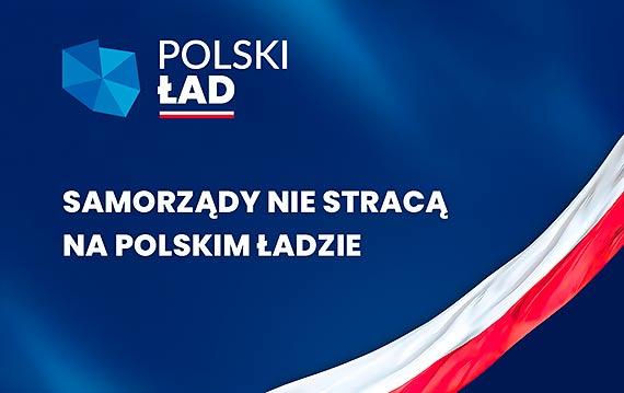 Samorządy nie stracą na Polskim Ładzie